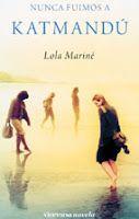"""Propuestas de lectura para Mayo 2013. Nunca fuimos a Katmandú"""" de Lola Mariné."""