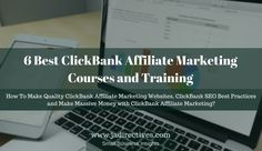 6 Best ClickBank Affiliate Marketing Courses and Training