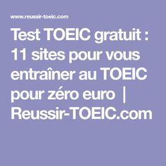Test TOEIC gratuit: 11 sites pour vous entraîner au TOEIC pour zéro euro   Reussir-TOEIC.com