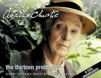 The Thirteen Problems written by Agatha Christie performed by Joan Hickson on CD (Unabridged)