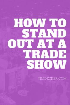 How to Stand Out at a Trade Show: Tips on how to increase booth traffic and take things to the next level! | Tim Decker, Speed Painter & Corporate Entertainer | http://www.timdecker.com/blog/trade-show-tips-how-to-stand-out-at-a-trade-show-and-get-results/