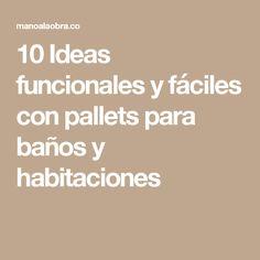 10 Ideas funcionales y fáciles con pallets para baños y habitaciones