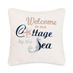 Cottage By The Sea Embroidered Square Toss Pillow - BedBathandBeyond.com