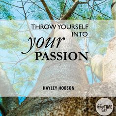 Whatever your passion, throw yourself into it! mine is my family, my business and so much more! Discover yours and let me help you pursue it. www.hayleyhobson.com  Hayley Hobson Essential Oils