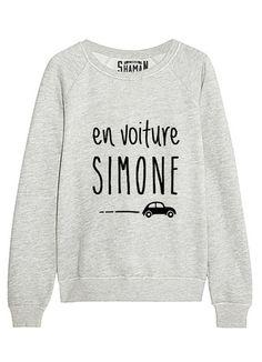 """Sweat """"En voiture Simone""""                                                                                                                                                                                 Plus"""