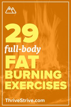 Looking to burn fat? Here are 29 exercises that will help you get rid of body fat in all of those stubborn areas around your body.