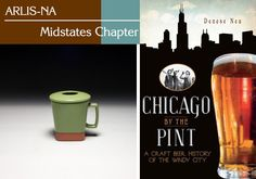 ARLIS/NA Midstates Craft Items. Terra Cotta covered cup by Paul Eshelman, Chicago by the Pint: A craft beer history, and other items. Donated by the Midstates Chapter.