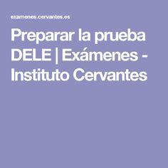 Preparar la prueba DELE   Exámenes - Instituto Cervantes