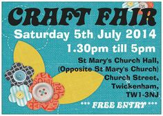 Twickenham Craft fairs - Running from April to December at: 5TH JULY 2014 - 1.30PM TILL 5PM St Mary's Church Hall, (opposite St Mary's Church),Church Street, Twickenham,  TW1-3NJ. FREE ENTRY 1.30pm till 5pm ALL ARE WELCOME - Please share with anyone you think that might be interested x For further information, please contact me: claireg_jewellery@live.co.uk
