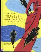 Met armen te hoekig voor sierlijke vleugels; Ed Franck