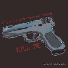 Kill me (The Maze Runner)