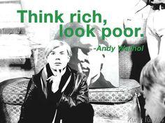 Andy Warhol - Think rich, look poor