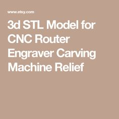 3d STL Model for CNC Router Engraver Carving Machine Relief