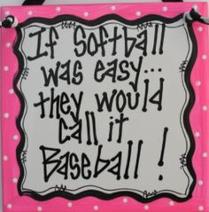 So true boys better watch out . Boys all think softball is a joke but they have something else coming. Watch out boys there isn't anything soft about it.
