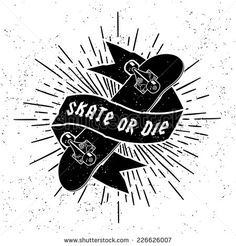 Illustration of hipster label or tattoo Skate Or Die with skateboard ribbon starburst ( T-Shirt Print ) vector art, clipart and stock vectors. Skateboard Tattoo, Skate Tattoo, Skateboard Design, Skateboard Art, Skate Wallpaper, Sketch Manga, Skate And Destroy, Tattoo Drawings, Tattoos
