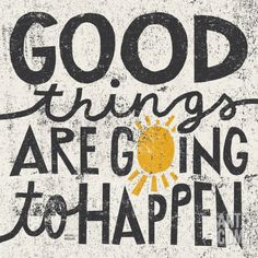Good Things are Going to Happen Print by Michael Mullan at Art.com in canvas print!