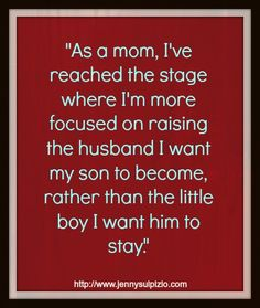 May my boys learn: Honor Discipline Bravery Adventure . and how to truly love and cherish a woman There is no more gratifying job than raising boys. Great Quotes, Quotes To Live By, Life Quotes, Inspirational Quotes, Mommy Quotes, Motivational Quotes, Look At You, Just For You, I Love My Son