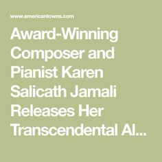 Award-Winning Composer and Pianist Karen Salicath Jamali Releases Her Transcendental Album, 'Sounds of Angels' - New York, NY Human Soul, Materialistic, New Opportunities, Her Music, Classical Music, Verses, Awards, Angels, New York