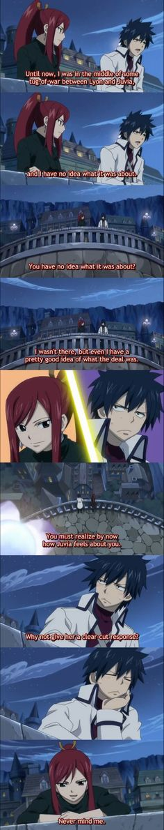 Erza you really should talk with him about that a bit more