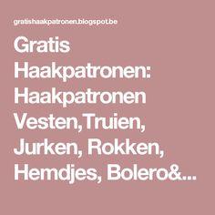 Gratis Haakpatronen: Haakpatronen Vesten,Truien, Jurken, Rokken, Hemdjes, Bolero's