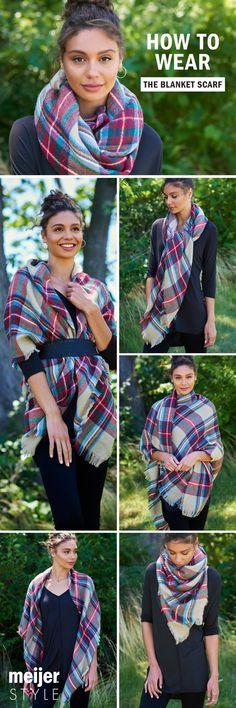 Belt it, wrap it, twist it, tie it or drape it: 5 ways to wear a blanket scarf. #MeijerStyle