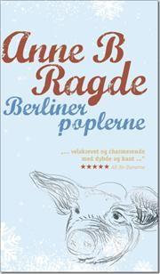 Berlinerpoplerne af Anne B Ragde