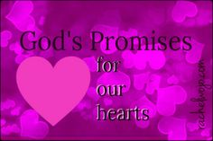 17 of God's promises for our hearts