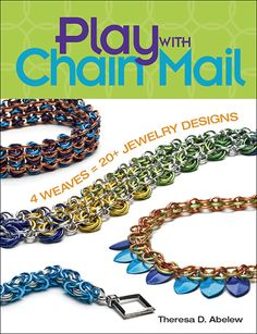 20 projects from 4 Chain Mail Weaves. $21.99
