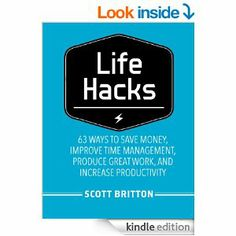 free today~~~: Lifehacks: 63 Ways to Save Money, Improve Time Management, Produce Great Work, and Increase Productivity (Guides for Lifehackers...