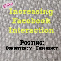 Increasing Facebook Interaction: Posting Consistently and Frequently | Confessions of a Stay-At-Home Mom