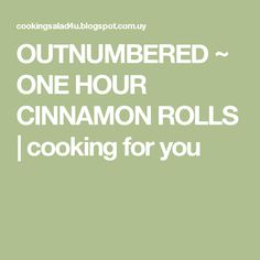 OUTNUMBERED ~ ONE HOUR CINNAMON ROLLS | cooking for you