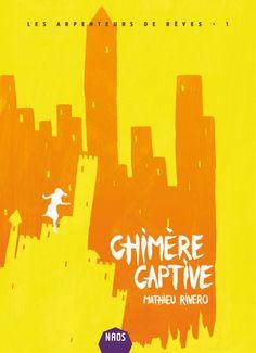 Chimère Captive, de Mathieu Rivero https://limaginaria.wordpress.com/2016/10/31/chimere-captive-de-mathieu-rivero/