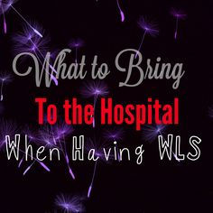 Wondering what to bring to the hospital when having WLS? Check out my post!!