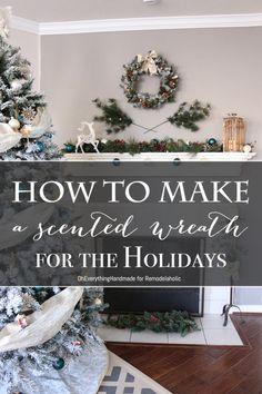 How to make a scented wreath for the holidays | OhEverythingHandmade for @Remodelaholic #Christmas #holidaydecor