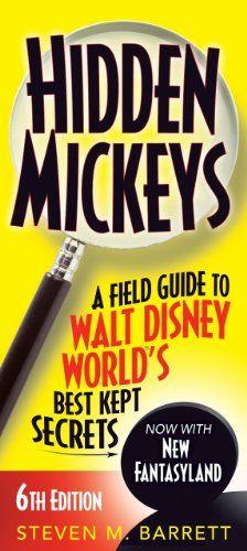 Hidden Mickeys: A Field Guide to Walt Disney World®'s Best Kept Secrets by Steven M. Barrett,http://www.amazon.com/dp/1937011291/ref=cm_sw_r_pi_dp_W8kEsb15V0XE4DHK