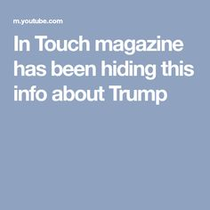 In Touch magazine has been hiding this info about Trump