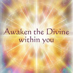 Awaken the Divine within you