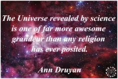 For those of you who do not know who Ann Druyan is - she was Carl Sagan's wife for the last 20 years of his life and is now his widow.