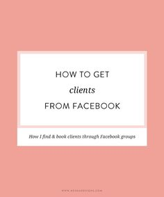 How to get clients from facebook groups   Need to book more clients? Getting clients from facebook groups and other social media websites seems hard but it isn't- honest! Click through to see how I find and book clients through Facebook groups.