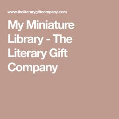 My Miniature Library - The Literary Gift Company