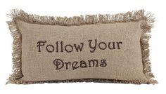 """Burlap Natural """"Follow Your Dreams"""" Pillow 7x13"""""""