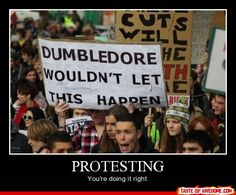 it so doesn't even matter what the protest is actually about ;) <3 and RIP Albus Percival Wulfric Brian Dumbledore