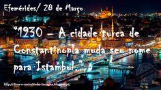 Dicas e Curiosidades...: Efemérides/ 28 de Março