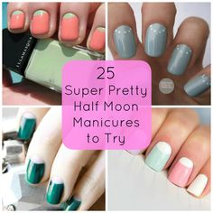 25 Super Pretty Half Moon Manicures to Try...obsessed with nails lately.