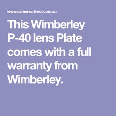 This Wimberley P-40 lens Plate comes with a full warranty from Wimberley.