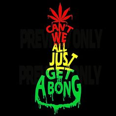 Cant we ? Cannabis, Marijuana Art, Medical Marijuana, Stoner Art, Stoner Quotes, Weed Quotes, Weed Pictures, Weed Art, Weed Humor