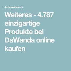 Weiteres - 4.787 einzigartige Produkte bei DaWanda online kaufen