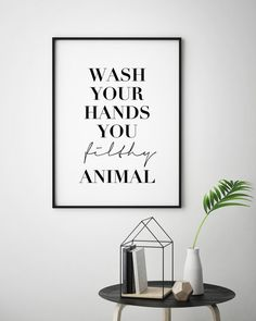 downstairs loo Bathroom print, wash your hands you filthy animal, laundry, utility room, typography prints Animal Print Bathroom, Bathroom Prints, Bathroom Art, Washroom, Family Bathroom, Kitchen Wall Art, Home Wall Art, Animals Black And White, Small Toilet