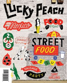 Lucky Peach Issue 10 cover photo, please credit Steve Powers Lucky Peach Magazine, Steve Powers, Turkey History, Eat Your Books, David Chang, Sausage Party, Magazin Design, Momofuku, Illustrations