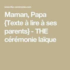 Maman, Papa {Texte à lire à ses parents} - THE cérémonie laïque